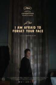 I Am Afraid to Forget Your Face 2020 مترجم